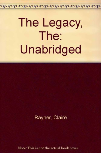 The Legacy, The: Unabridged (1860424457) by Rayner, Claire