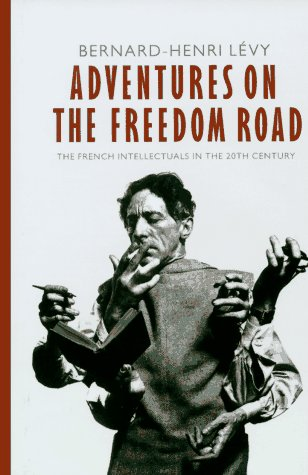 9781860460357: Adventures on the Freedom Road: The French Intellectuals in the 20th Century