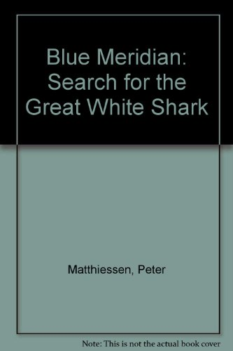 9781860460432: Blue Meridian: Search for the Great White Shark