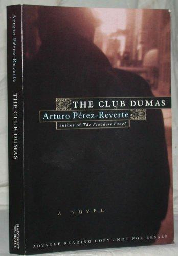 THE DUMAS CLUB: Perez-Reverte, Arturo.