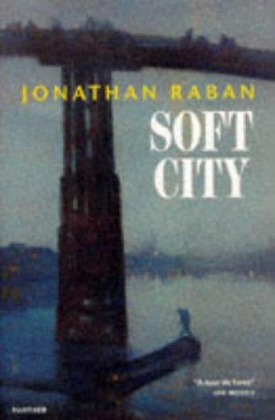 Soft City: Raban, Jonathan