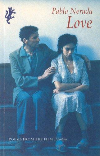 Love: Poems from the Film Il Postino: Pablo Neruda