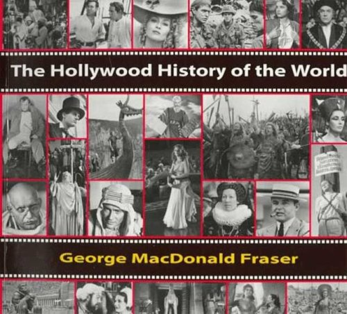 9781860462016: The Hollywood History of the World: Film Stills from the Kobal Collection