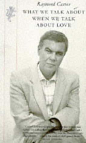raymond carvers what we talk about when A short raymond carver biography describes raymond carver's life, times, and work also explains the historical and literary context that influenced what we talk.