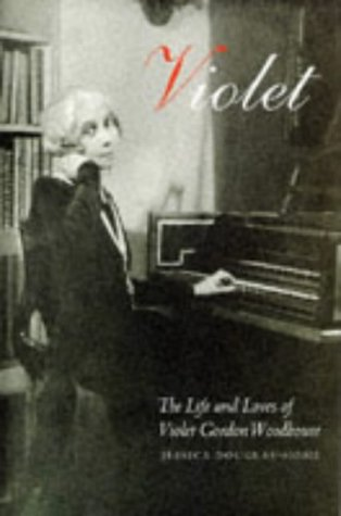 VIOLET. The Life and Loves of Violet Gordon Woodhouse.