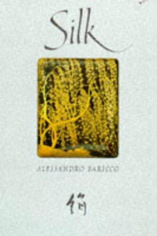 Silk: Alessandro Baricco; Translator-Guido Waldman