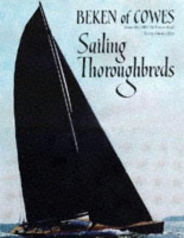 Sailing Thoroughbreds: Beken of Cowes