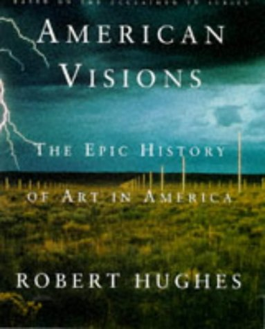 9781860463723: American Visions: The Epic History of Art in America