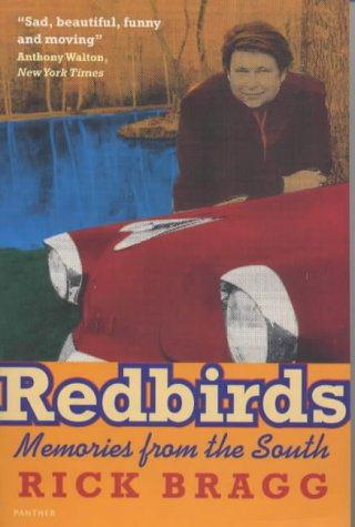 Redbirds: Memories from the South (Panther) (1860463975) by Rick Bragg