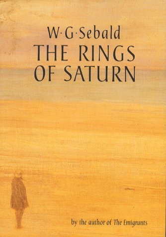 The Rings Of Saturn: An English Pilgrimage: Sebald, W G