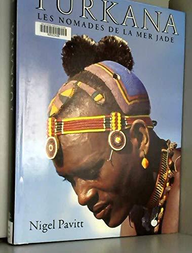 Turkana les nomades de la mer jade (186046405X) by Pavitt Nigel