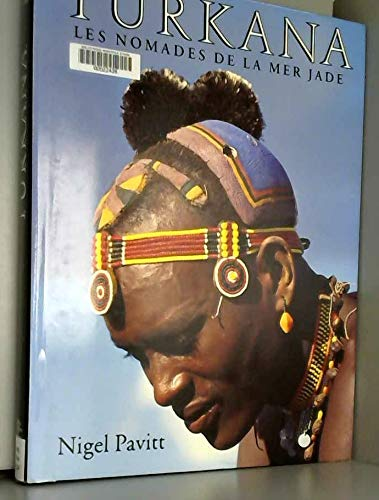 Turkana: Les Nomads de la Mer Jade (186046405X) by Pavitt, Nigel