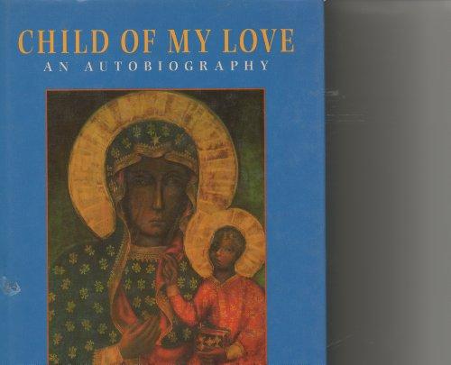 9781860464324: Child of My Love