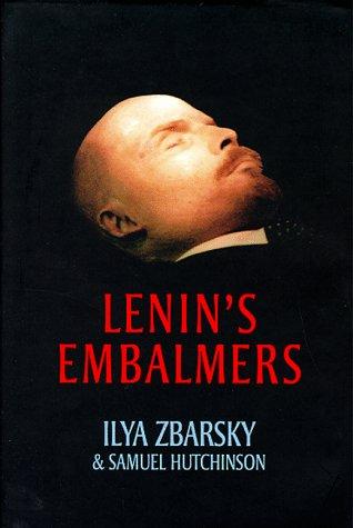 Lenin's Embalmers: Zbarsky, Ilya & Hutchinson, Samuel