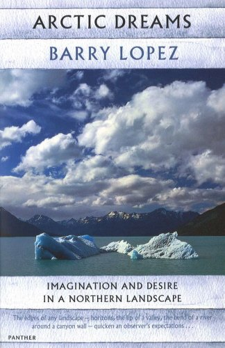 Stock image for Arctic Dreams: Imagination and Desire in a Northern Landscape for sale by Russell Books