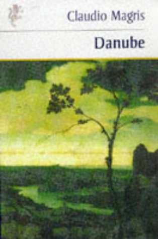 9781860466335: Danube: A Sentimental Journey from the Source to the Black Sea