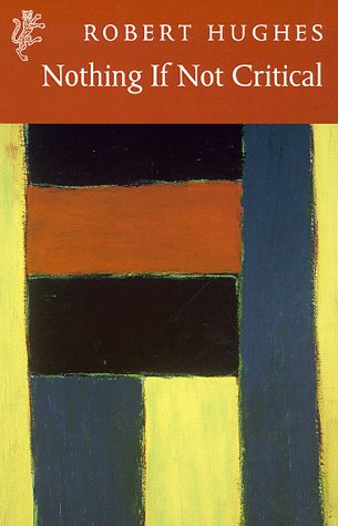 9781860466526: Nothing If Not Critical: Selected Essays on Art and Artists (Harvill Press editions)