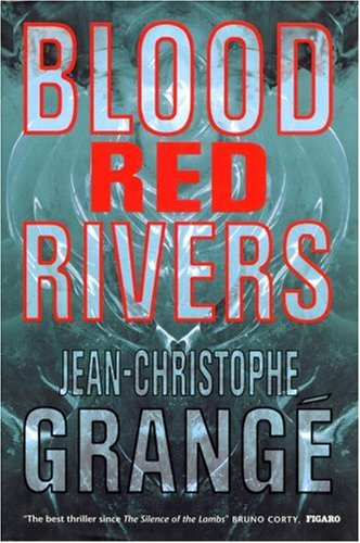 The Blood-Red Rivers: Jean-Christophe Grange