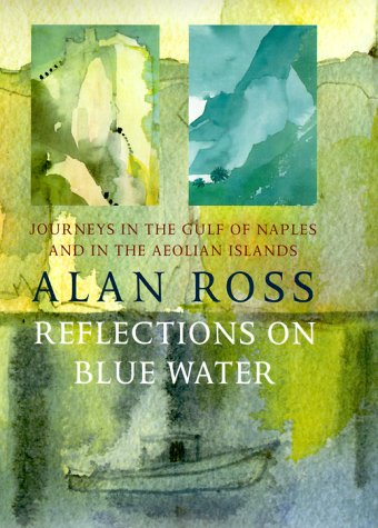 9781860466915: Reflections on Blue Water: Journeys in the Gulf of Naples and in the Aeolian Islands