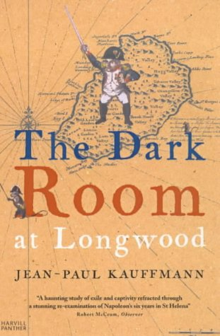 The Dark Room At Longwood: A Voyage To St. Helena