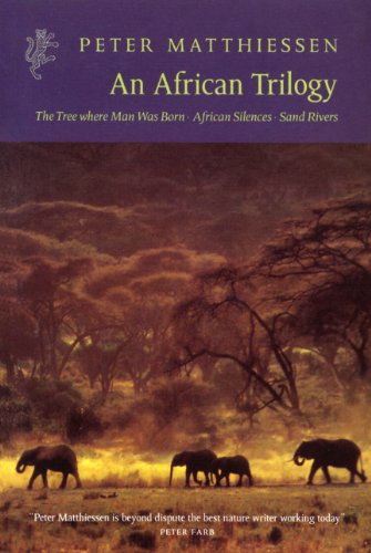 9781860467882: African Trilogy: The Tree Where Man Was Born/ African Silences/Sand Rivers