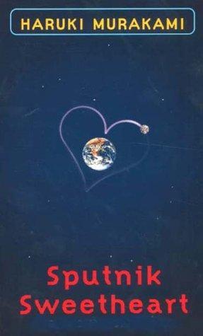 Sputnik Sweetheart: Murakami, Haruki