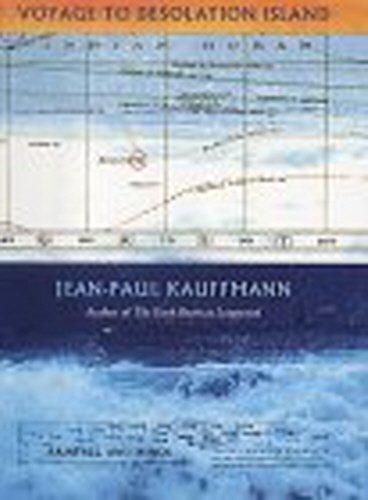 Voyage to Desolation Island: JEAN-PAUL KAUFFMANN