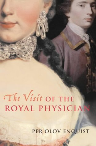 The Visit Of The Royal Physician: Per Olov Enquist
