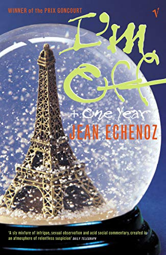 """I'm Off and One Year: AND """" One Year """" (Harvill Panther): Echenoz, Jean"""