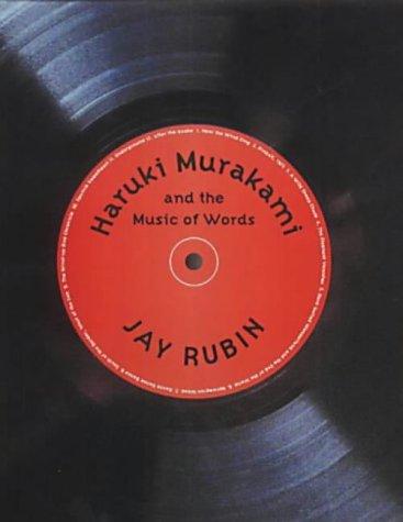 Haruki Murakami and the Music of Words: Rubin, Jay / Haruki Murakami