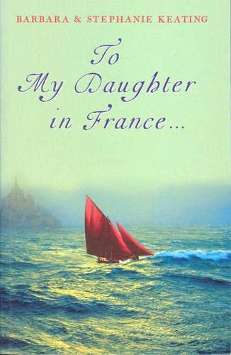 To My Daughter in France. (Panther S.): Stephanie Keating; Barbara