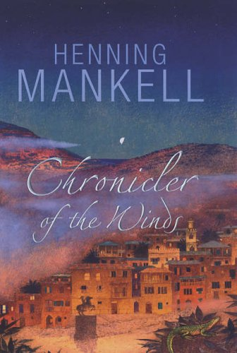 Chronicler of the Winds (Signed First Edition): Henning Mankell