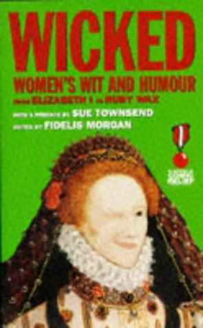 9781860491665: Wicked: Women's Wit and Humour from Elizabeth I to Ruby Wax