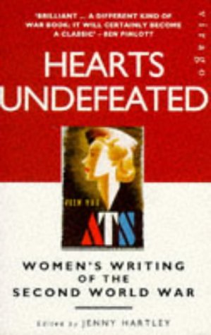 9781860492013: Hearts Undefeated: Women's Writing of the Second World War