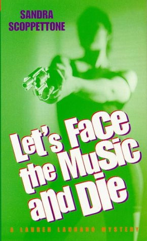 Let's Face The Music And Die: Scoppettone, Sandra