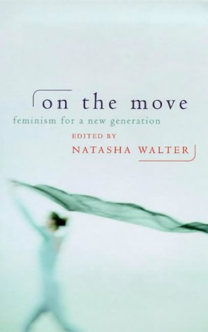 On the Move: Feminism for the Next: Oona King and