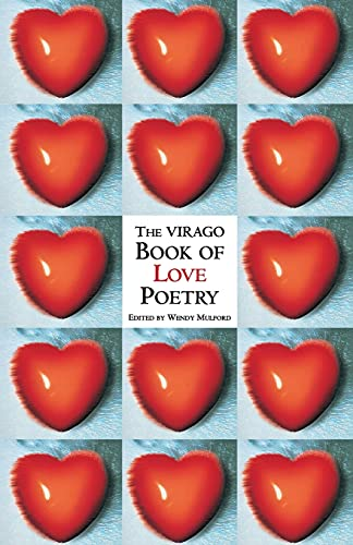 The Virago Book Of Love Poetry: Mulford, Wendy
