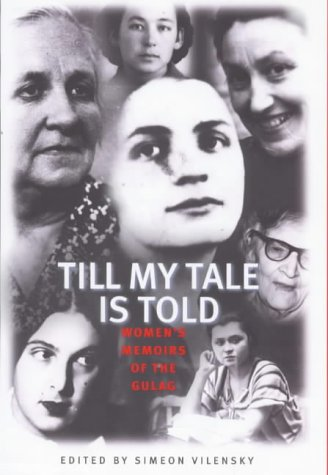 9781860495090: Till My Tale Is Told: Women's Memoirs of the Gulag