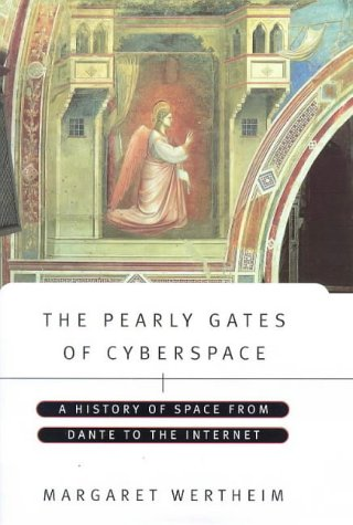 9781860495274: The pearly gates of cyberspace: A history of space from Dante to the internet
