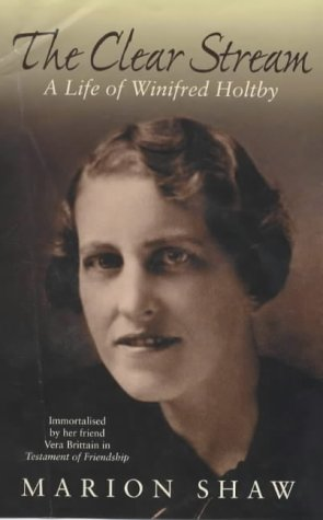 9781860495373: The Clear Stream: The Life of Winifred Holtby