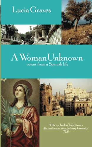 9781860495533: A Woman Unknown: Voices from a Spanish Life