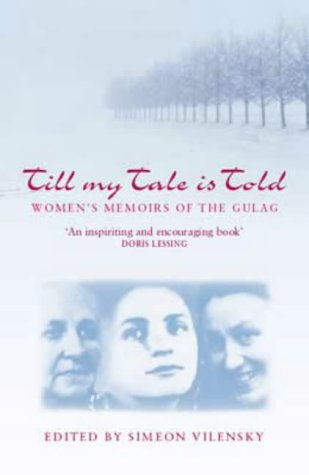 9781860495557: Till My Tale is Told: Women's Memoirs of the Gulag (Indiana-Michigan Series in Russian & East European Studies)