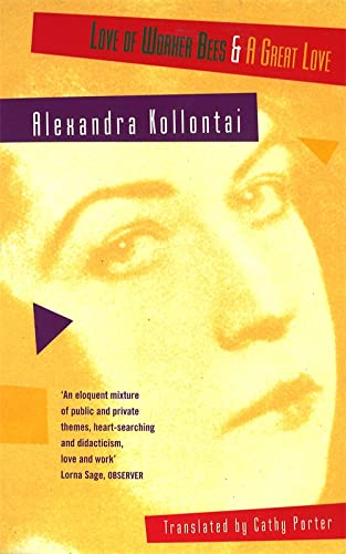 Love of Worhers Bees: Alexandra Kollontai; Aleksandra