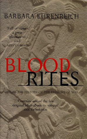 9781860495694: Blood Rites: Origins and the History of the Passions of War