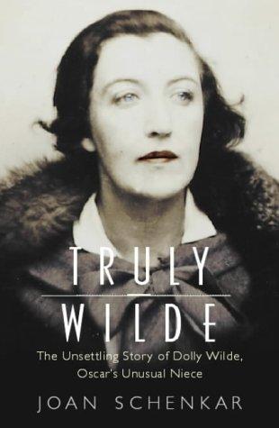Truly Wilde: Schenkar, Joan