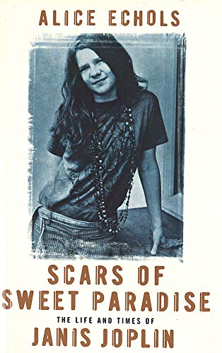 9781860497292: Scars Of Sweet Paradise: The Life and Times of Janis Joplin
