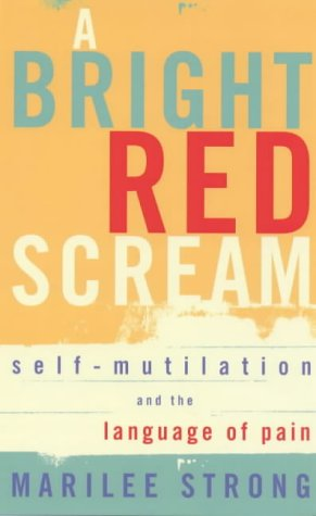 9781860497544: A Bright Red Scream: Self-mutilation and the Language of Pain (A Virago V)