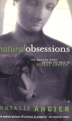 9781860497919: Natural Obsessions: Striving to Unlock the Deepest Secrets of the Cancer Cell