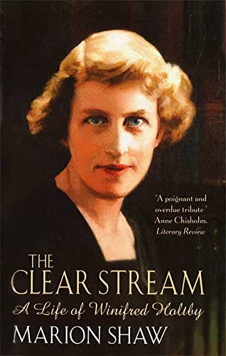 9781860498107: The Clear Stream:The Life of Winifred Holtby