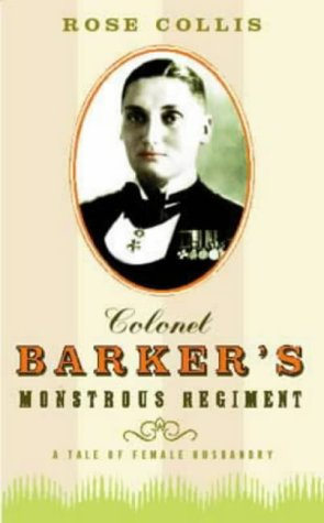 9781860498435: Colonel Barker's Monstrous Regiment: A Tale of Female Husbandry